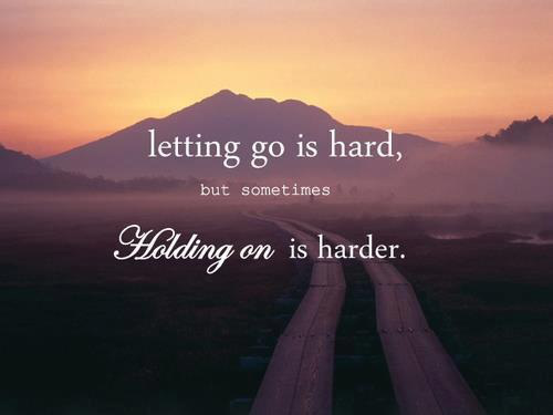letting-go-is-hard